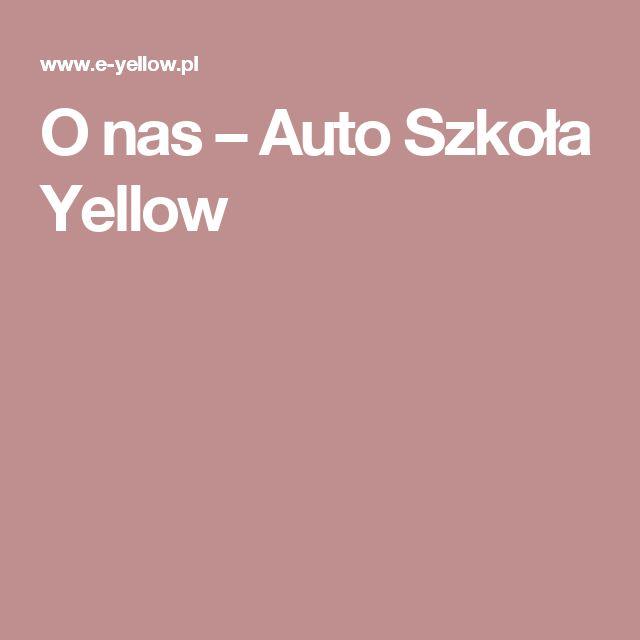 O nas – Auto Szkoła Yellow