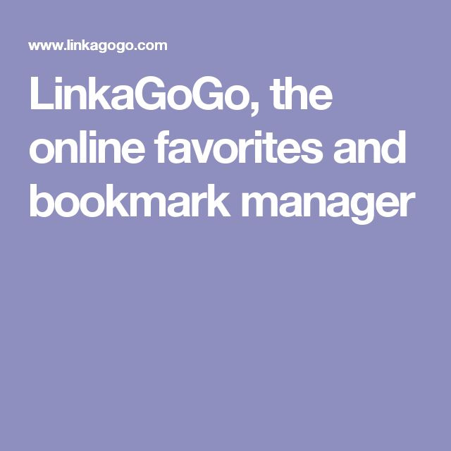 LinkaGoGo, the online favorites and bookmark manager