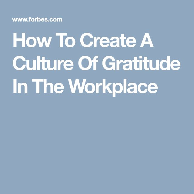 How To Create A Culture Of Gratitude In The Workplace