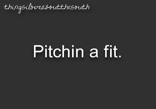 Pitching a fit