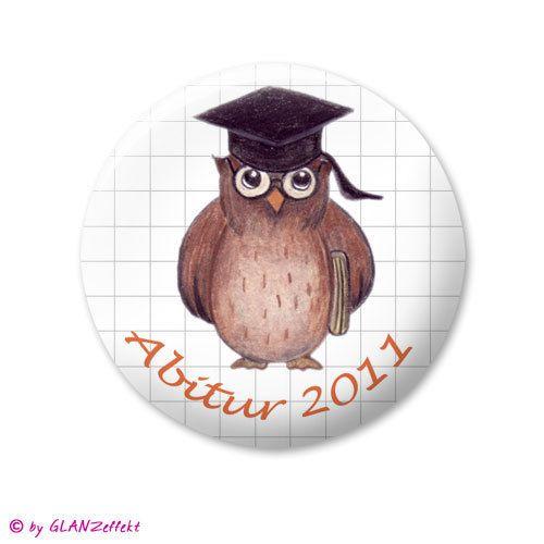 Button ♥ Abitur mit Wunschjahreszahl ♥ mit Eule ♥ von KUNSTgedrucktes vom Atelier GLANZeffekt auf DaWanda.com