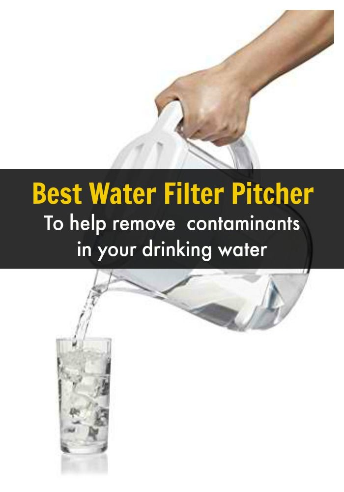 Best Water Filter Pitcher to Help Remove Contaminants in Your Drinking Water