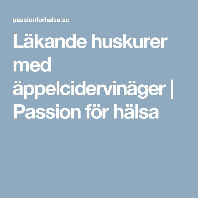 Läkande huskurer med äppelcidervinäger | Passion för hälsa