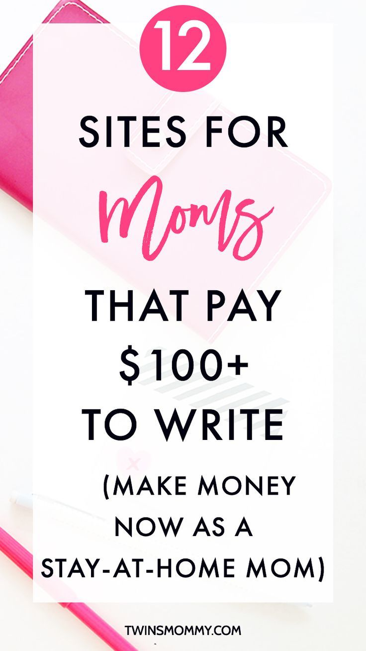12 Sites for Moms That Pay $100  to Write (Make Money Now as a Stay-at-Home Mom) – Want to get paid to blog? If you're a mom blogger, freelancer or stay-at-home mom, check out these 12 sites that pay you $100 to write.