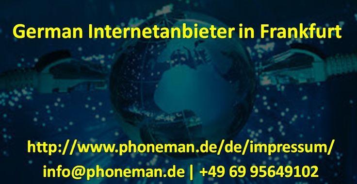 Phoneman ist der deutsche Internetanbieter in Frankfurt. Um das Highspeed-Internet zu günstigen Preisen bei den deutschen Internetanbietern in Frankfurt zu buchen, rufen Sie uns unter +49 69 95649102 an oder schicken Sie eine E-Mail an info@phoneman.de.  guter internetanbieter in frankfurt, alle internetanbieter in frankfurt, günstigsten internetanbieter in frankfurt, top internet provider in frankfurt, deutsche internetanbieter in frankfurt