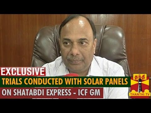 A new Solar Panels article has been added at http://greenenergy.solar-san-antonio.com/solar-energy/solar-panels/trials-conducted-with-solar-panels-on-shatabdi-express-icf-gm-ashok-agarwal/