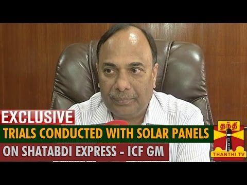 A new Solar Panels article has been added at http://greenenergy.solar-san-antonio.com/solar-energy/solar-panels/trials-conducted-with-solar-panels-on-shatabdi-express-icf-gm-ashok-agarwal/