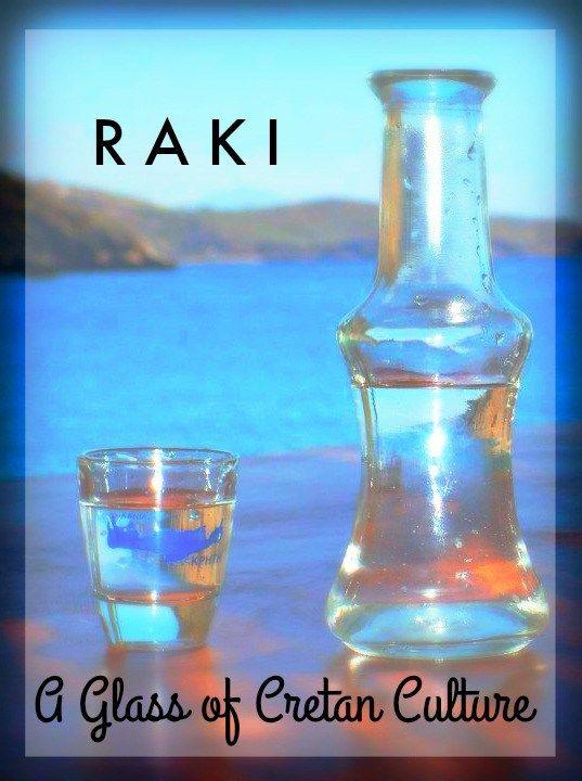 Greek Tastes: Raki, a glass of Cretan Culture