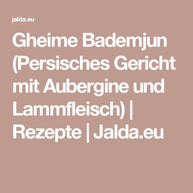 Gheime Bademjun (Persisches Gericht mit Aubergine und Lammfleisch) | Rezepte | Jalda.eu