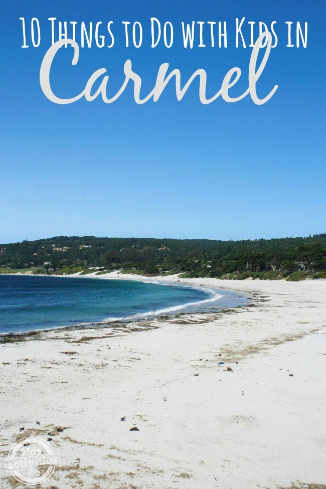 10 Things to Do with Kids in Carmel, CA - Kids Activities Blog