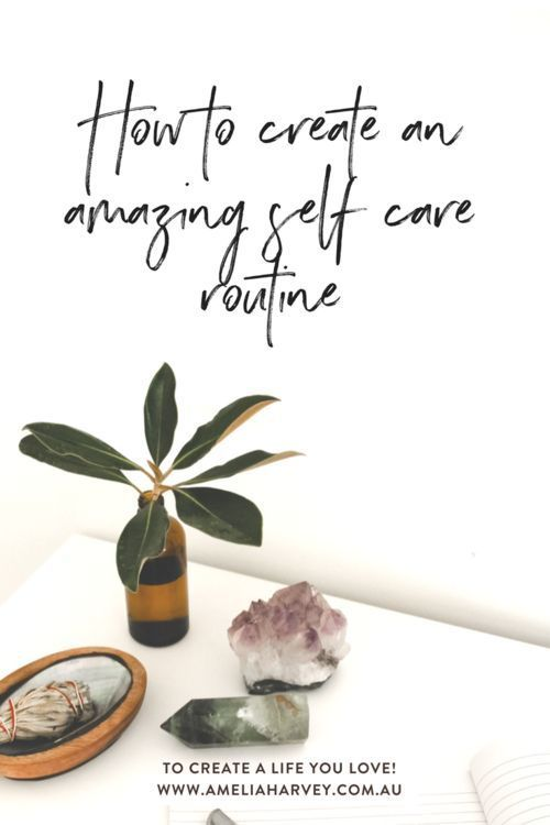 How to create an amazing self care routine by Life Coach, Amelia Harvey