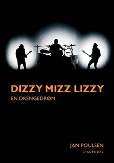 Dizzy Mizz Lizzy | Bog af Jan Poulsen