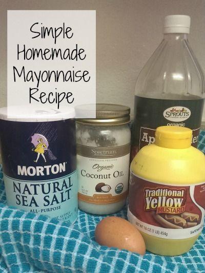 Simple Homemade Mayonnaise Recipe            1 egg     ½ C coconut oil     ½ tsp mustard     ½ tsp salt     2 teaspoons apple cider vinegar (you can also use lemon juice)