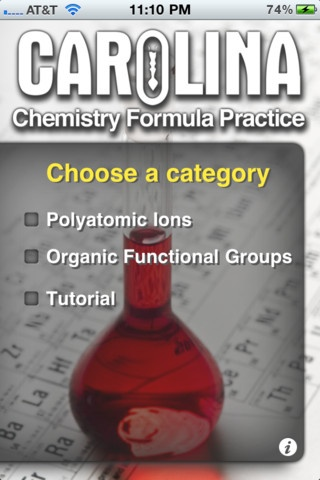 Chemistry Formulas Practice Lite App - Stimulates students' mastery of the fundamental skill of naming compounds and writing formulas. The practice categories include ionic and molecular compounds, acids, bases, polyatomic ions, hydrocarbons, and organic functional groups. Students may choose their pace as they work from formula to name or name to formula. **Formulas Lite only includes polyatomic ions and organic functional groups.