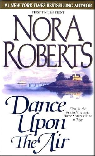 Nora Roberts: Worth Reading, Nora Roberts, Islands Trilogy, Books Worth, Air, Favorite Books, Sisters Islands, Dance, Three Sisters