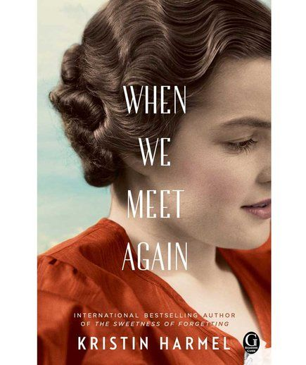 When We Meet Again, by Kristin Harmel | Whether you seek thrills and chills on the beach or sudsy romances, these books are guaranteed to kick off your summer in page-turning style.