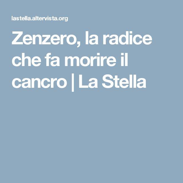 Zenzero, la radice che fa morire il cancro | La Stella