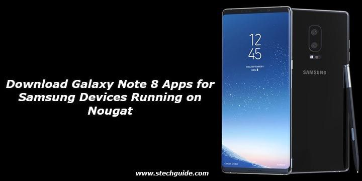 Download Galaxy Note 8 Apps for Samsung Devices Running on Nougat - http://www.loudread.com/download-galaxy-note-8-apps-for-samsung-devices-running-on-nougat/