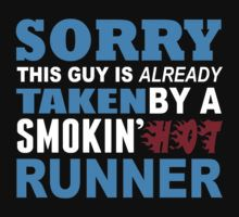 Sorry This Guy is Already Taken By a Smokin Hot Runner - Tshirts & Accesoories by johndavid2015