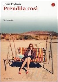 Prendila così di Joan Didion - Il Saggiatore - in libreria dal 10 febbraio 2014 - http://www.wuz.it/libro/Prendila-cosi/Didion-Joan/9788842818373.html