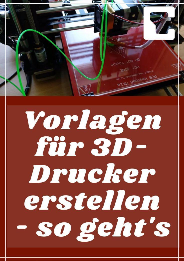 Vorlagen Fur 3d Drucker Erstellen So Geht S In 2020 3d Drucker Vorlagen 3d Drucker Drucken
