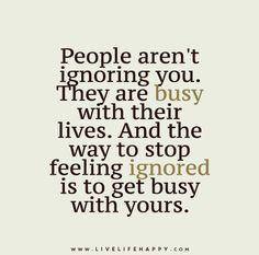 But then they always seem annoyed when you are then 'too busy' even though it was okay for them