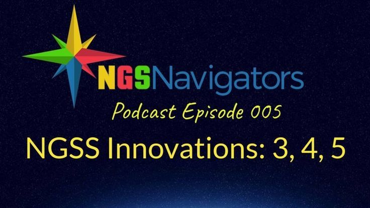 Episode 005 Ngss Innovations 3 4 5 With Images Ngss The