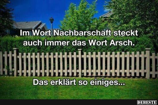 Im Wort Nachbarschaft steckt auch immer.. | DEBESTE.de, Lustige Bilder, Sprüche, Witze und Videos