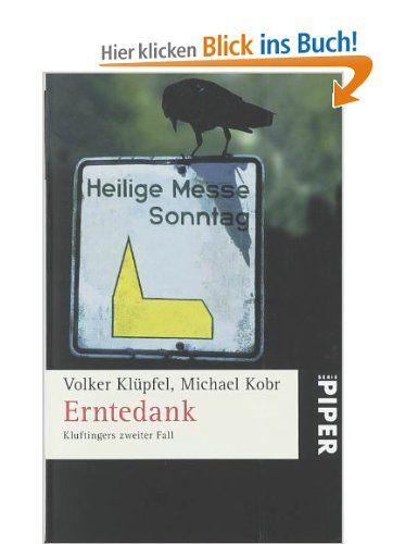 Erntedank: Kluftingers zweiter Fall: Amazon.de: Volker Klüpfel, Michael Kobr: Bücher