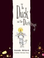The duck and the darklings / Glenda Millard, Stephen Michael King. [Children's Book  Award]
