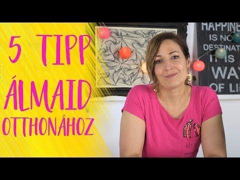 (124) 5 Tipp álmaid otthonához | INSPIRÁCIÓK Csorba Anitától - YouTube