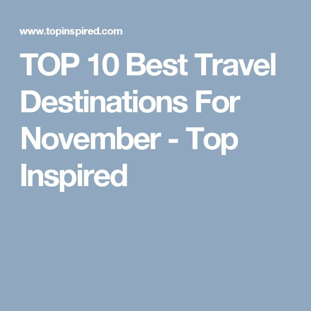 TOP 10 Best Travel Destinations For November - Top Inspired