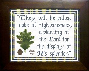 Cross Stitch Bible Verse Isaiah 61:3 They will be called oaks of righteousness, a planting of the Lord for the display of His splendor.