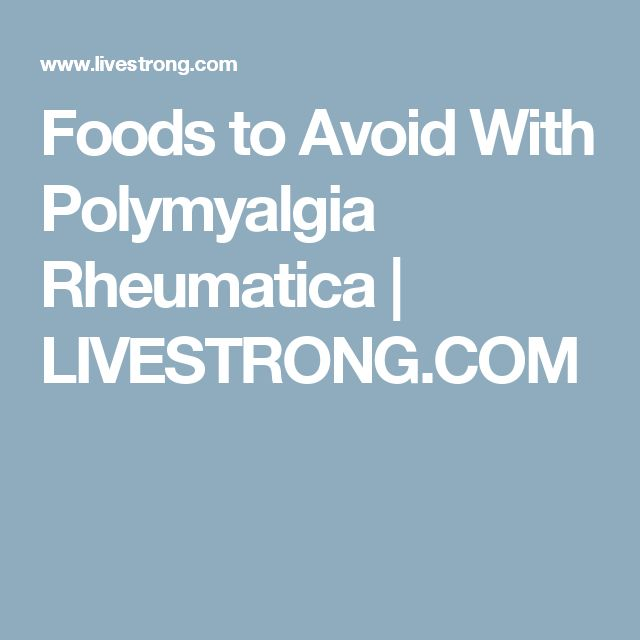 Foods to Avoid With Polymyalgia Rheumatica | LIVESTRONG.COM