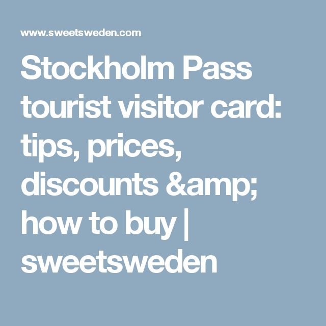 Stockholm Pass tourist visitor card: tips, prices, discounts & how to buy   sweetsweden