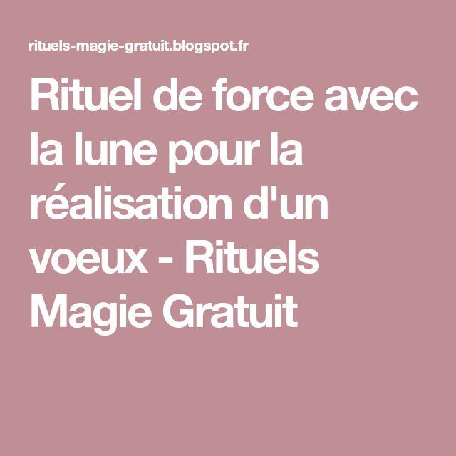 Rituel de force avec la lune pour la réalisation d'un voeux - Rituels Magie Gratuit