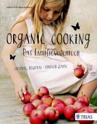 Organic Cooking - Das Familienkochbuch - Thieme.de - Thieme Webshop - Sabine Huth-Rauschenbach