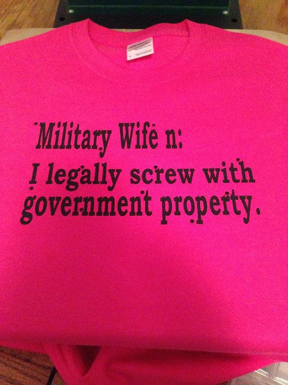 I'm not a military wife, but this is hilarious! We have to thank the families behind the soldiers, too!