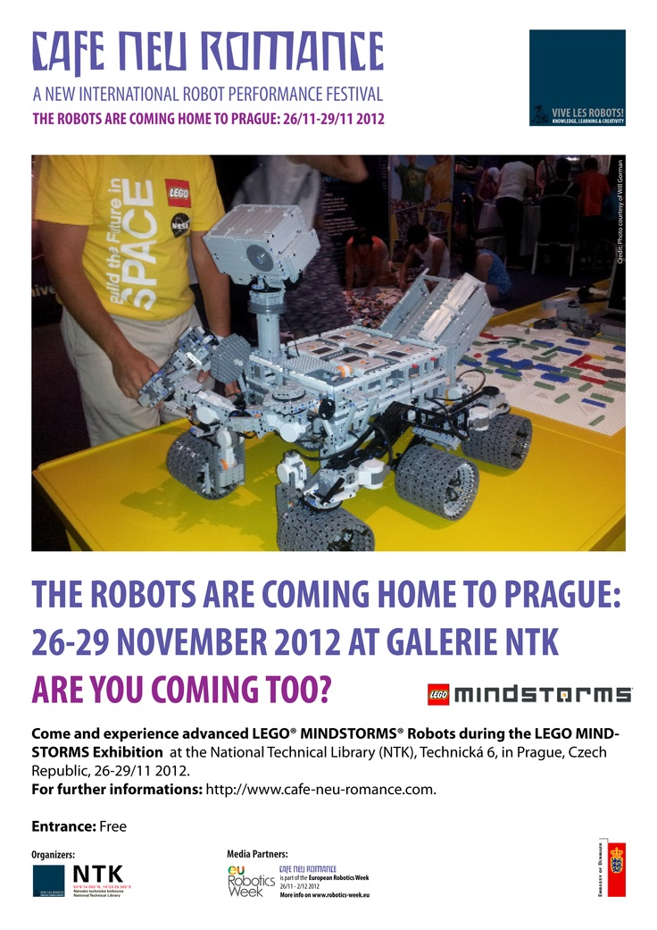 The Robots are coming home to Prague 26-29 November 2012. Are you coming too?    Come and experience advanced LEGO® MINDSTORMS® robots during the Cafe Neu Romance festival at the National Technical Library (NTK) in Prague from 26-29 November.    For further informations on the first editon of the new international robot performance festival in Prague, Czech Republic, please visit our web-site: http://cafe-neu-romance.com/