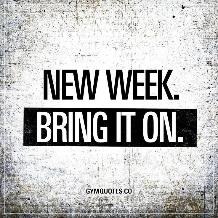 New week. Bring it on. - Oh yes. Time to bring it on! NextStep Hub |  Entrepreneur Quotes and Inspirations