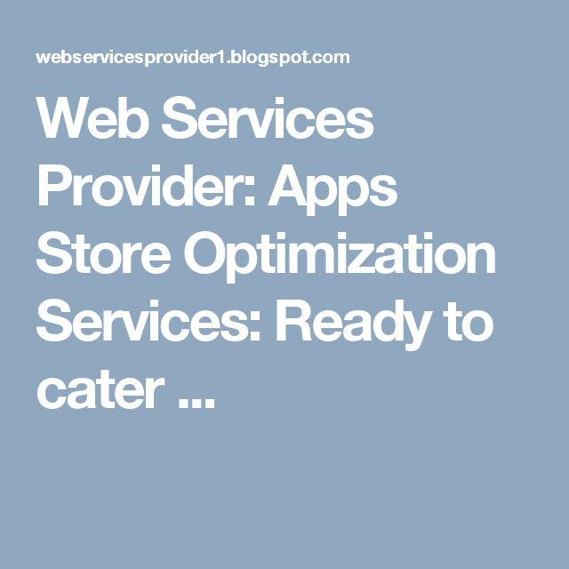 Web Services Provider: Apps Store Optimization Services:  Ready to cater ...