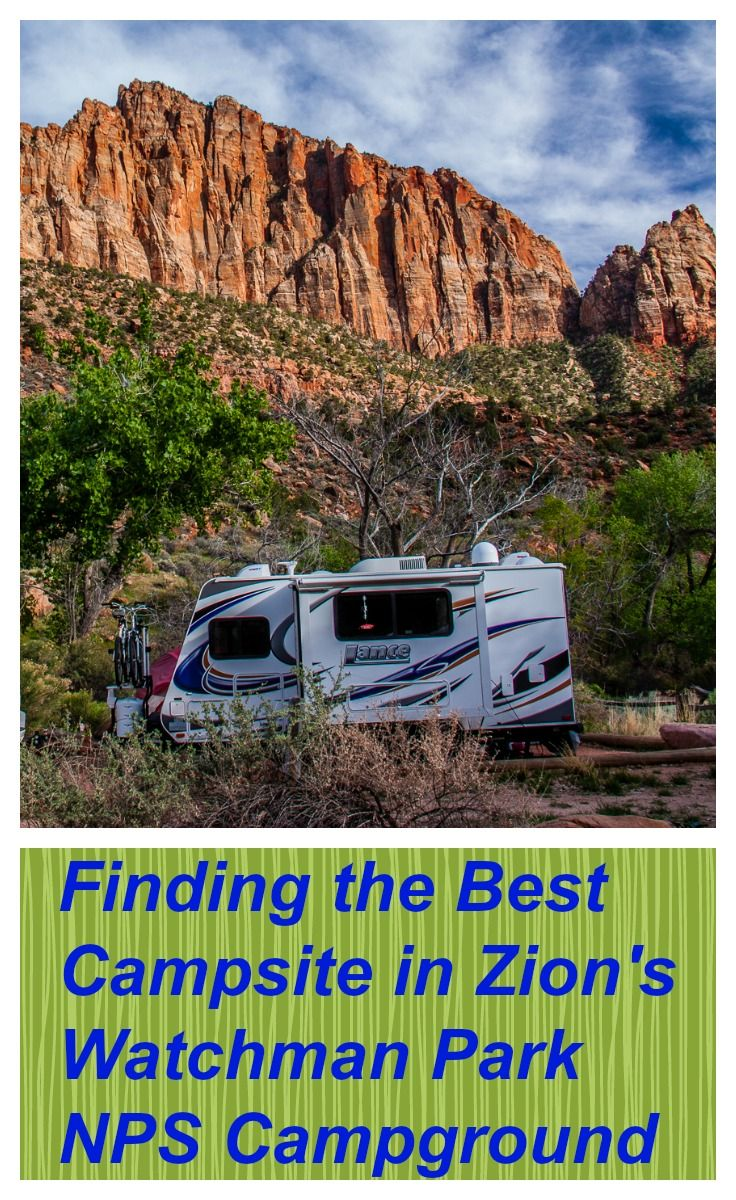 Camping in Zion National Park? Hints on the best campsite in Watchman Campground.