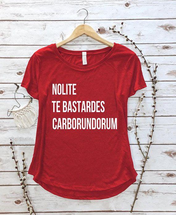 Nolite te Bastardes Carborundorum Feminist T-Shirt