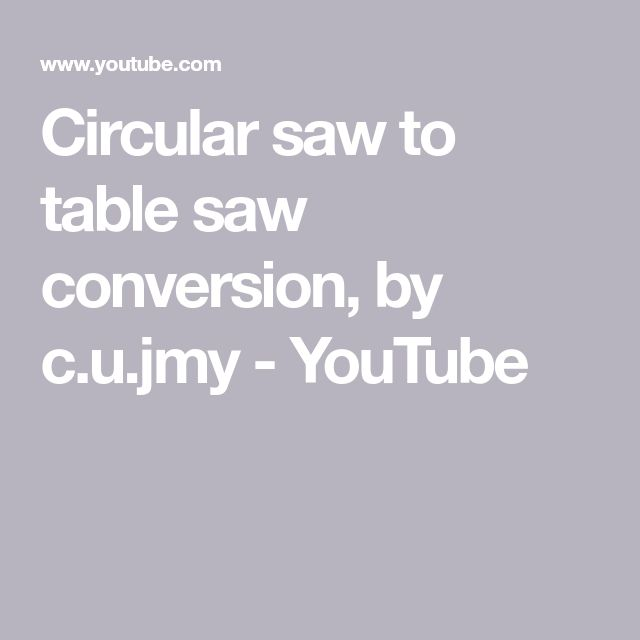 Circular saw to table saw conversion, by c.u.jmy - YouTube