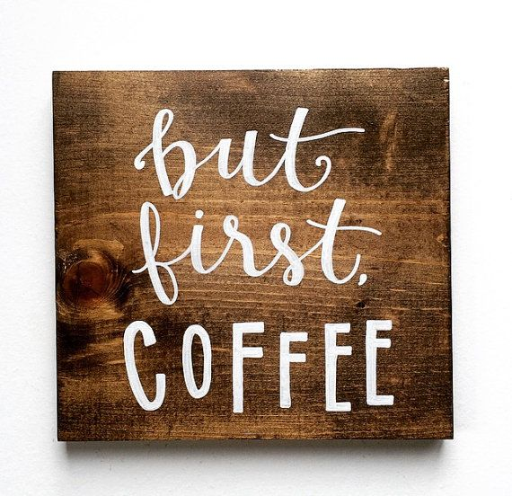 but first COFFEE Sign by lettersbylexigray on Etsy