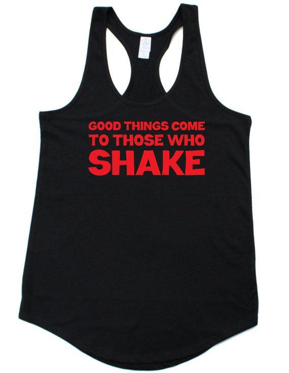 Good Things Come To Those Who Shake Tank Top. Black Racerback