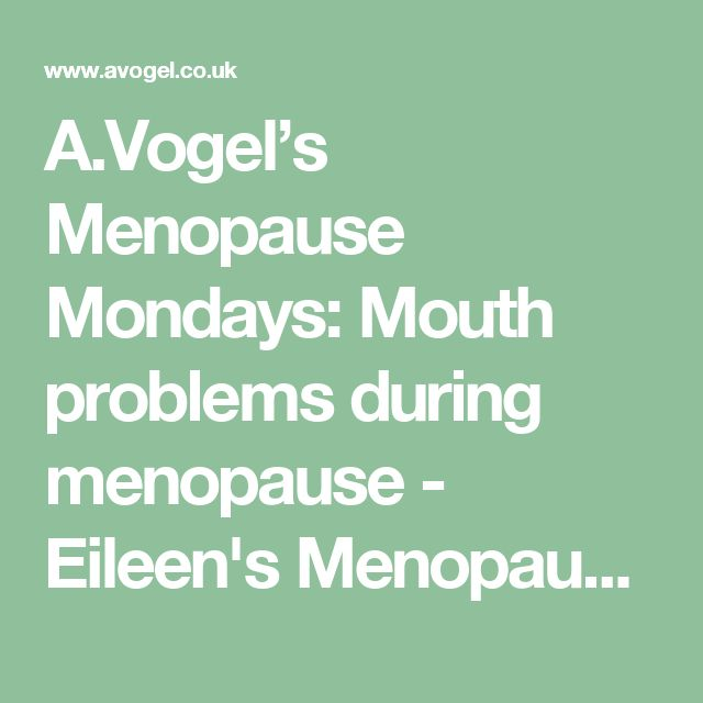 A.Vogel's Menopause Mondays: Mouth problems during menopause - Eileen's Menopause Blog