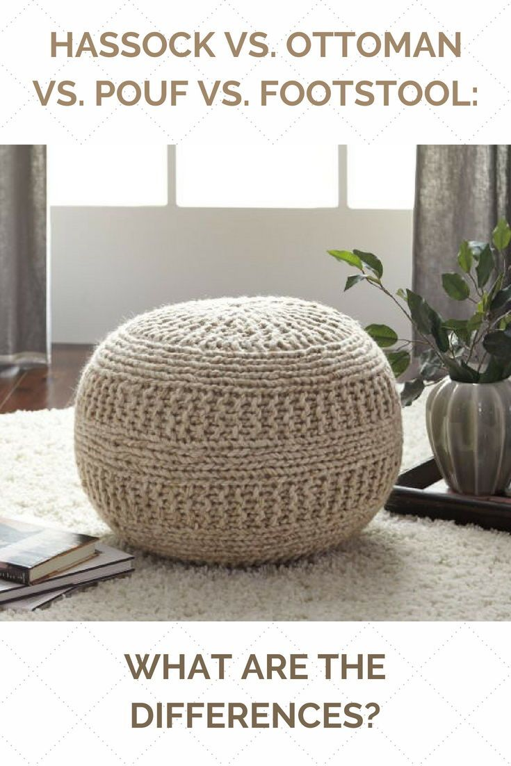 Hassock Vs Ottoman Vs Pouf Vs Footstool What Are The Differences Signature Design By Ashley Ashley Furniture Pouf
