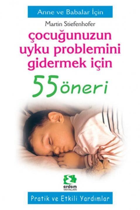 ÇOCUĞUNUZUN UYKU PROBLEMİNİ GİDERMEK İÇİN 55 ÖNERİ - Çocuklardaki uyku problemlerinin pek çok sebebi olabilir. Önemli olan anne babaların kendi çocuğundaki nedenleri fark edebilmeleri ve bu paralelde çözümler üretebilmeleridir.