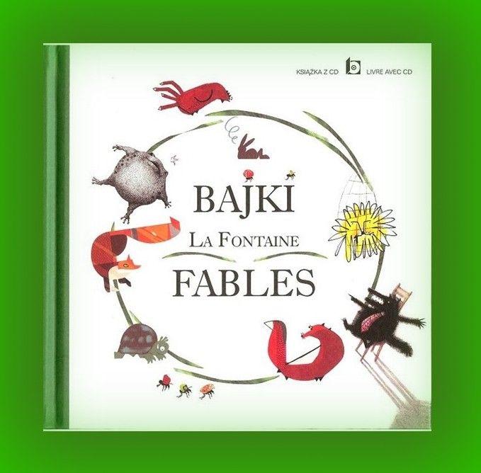 Książka na prezent dla Twojego dziecka - Bajki La Fontaine-Fables- w księgarni PLAC FRANCUSKI. W wersji polskiej i francuskiej z CD. To my wychowujemy przyszłych czytelników.